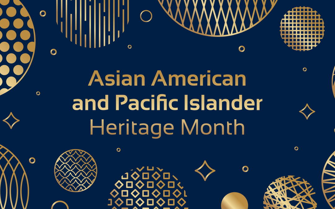 A Celebration of Cultures: Asian American, Native Hawaiian, and Pacific Islander Heritage Month